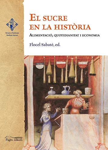 El sucre en la història (Verum et pulchrum): Amazon.es: Sabaté, Flocel: Libros