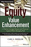 Equity Value Enhancement: A Tool to Leverage Human and Financial Capital While Managing Risk (Wiley Finance)