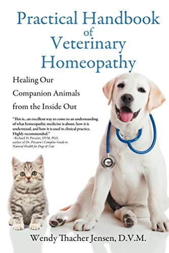 Practical Handbook of Veterinary Homeopathy: Healing Our Companion Animals from by [Jensen DVM, Wendy Thacher]