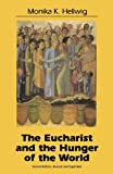 The Eucharist and the Hunger of the World, Monika K. Hellwig, 1556125615