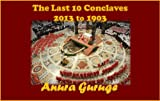 The Last 10 Conclaves: 2013 to 1903