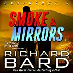 Smoke & Mirrors (Brainrush Series Book 5) | Richard Bard