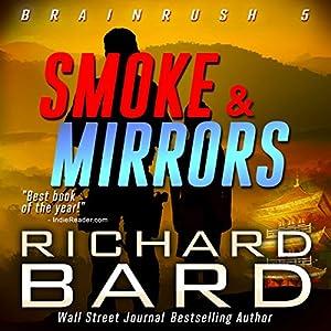 Smoke & Mirrors (Brainrush Series Book 5) Audiobook