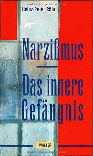 Narzissmus Das Innere Gefängnis Amazonde Heinz P Röhr Bücher