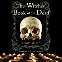 The Witches' Book of the Dead Audiobook by Christian Day Narrated by John Allen Nelson