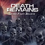 Stand.Fight.Believe By Death Remains (2013-11-04)