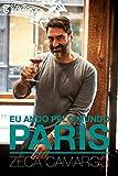 Eu ando pelo mundo: PARIS (Portuguese Edition)