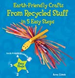 Earth-Friendly Crafts from Recycled Stuff in 5 Easy Steps, Anna Llimós Plomer, 0766041905