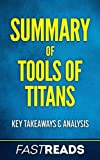 img - for Summary of Tools of Titans: Includes Key Takeaways book / textbook / text book