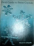 img - for Field Guide to Snow Crystals by Edward R. Lachapelle (1969-06-03) book / textbook / text book
