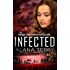 Infected (A Kennedy Stern Christian Suspense Novel Book 6)