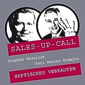 Haptisches Verkaufen (Sales-up-Call) | Stephan Heinrich, Karl Werner Schmitz