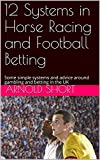 Fed up of consistently losing money at the Bookies? It is now time to get your head straight. This simple guide will introduce new ideas around placing that bet with practical advice , mindset information and 12 examples of systems to get more result...