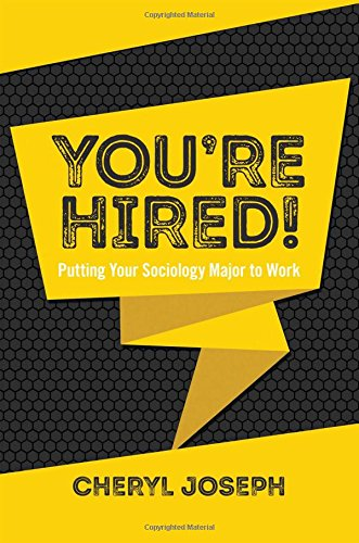 Youre Hired: Putting Your Sociology Major to Work