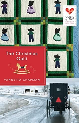 The Christmas Quilt Quilts Of Love Book 11 By Vannetta Chapman