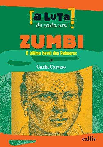 Resultado de imagem para Zumbi, o último herói dos Palmares, de Carla Caruso