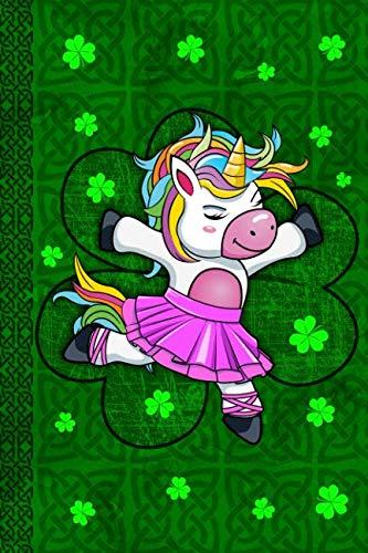 Ballet Unicorn Journal for Girls: Beautiful Dabbing Unicorn for Kids & Teen Pretty Ballerina Dab Dance Magical Irish Green Celtic Knot Diary Blank Lined Book Celebrate St Patricks Day]()
