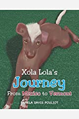 Xola Lola's Journey from Mexico to Vermont Paperback