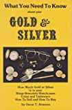 What You Need to Know about Your Gold and Silver, Oscar T. Branson, 0918080444