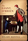 The Giant, O'Brien: A Novel, Hilary Mantel, 0312426887