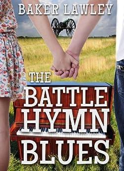 The Battle Hymn Blues by [Lawley, Baker]