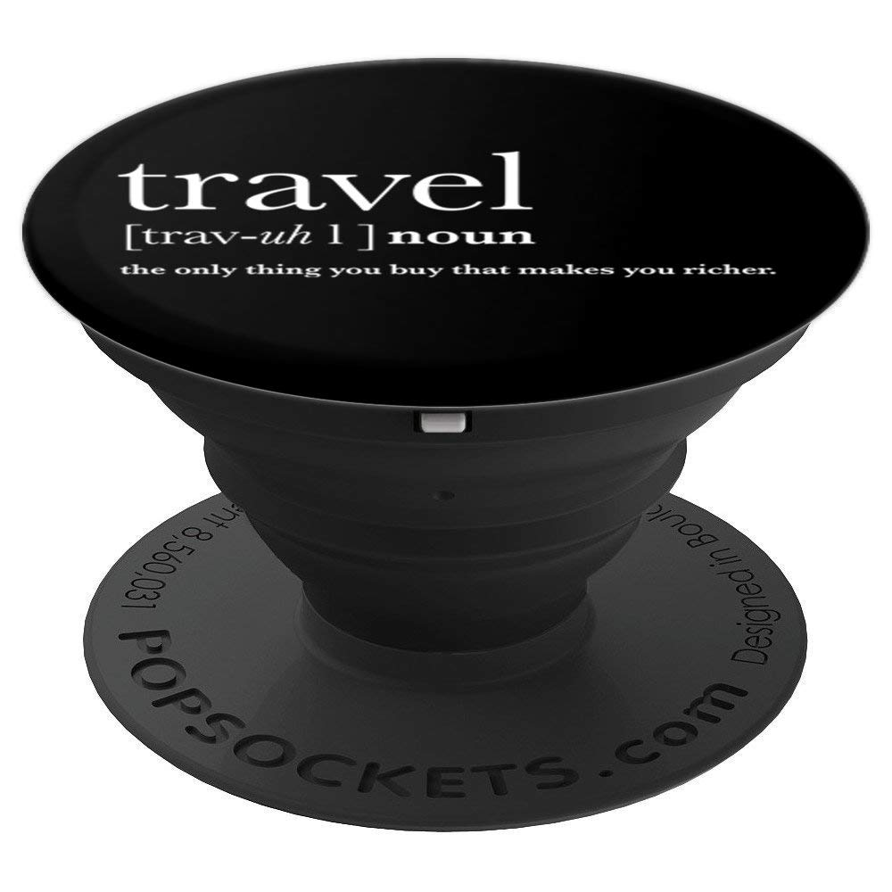 Travel Word Definition - Uplifting Positive Slogan - PopSockets Grip and Stand for Phones and Tablets