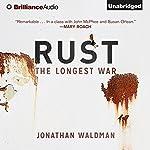 Rust: The Longest War | Jonathan Waldman