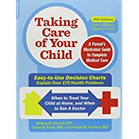 Taking Care of Your Child, Ninth Edition: A Parent's Illustrated Guide to Com...