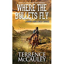 Where the Bullets Fly (A Sheriff Aaron Mackey Western Book 1)