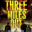 Three Miles Out: Book Two Audiobook by Jacqueline Druga Narrated by Michael Johnson
