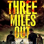 Three Miles Out: Book Two | Jacqueline Druga