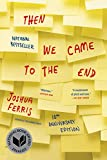 Then We Came to the End: A Novel -- 10th Anniversary Edition