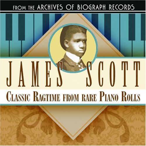 CD : James Scott - Classic Ragtime From Rare Piano Rolls (CD)