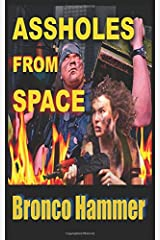Assholes From Space (The Adventures of Bronco Hammer) Paperback