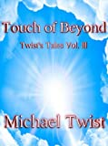 Touch of Beyond (Twist's Tales Book 3)