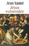 Jésus vulnérable par Vanier