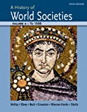 A History of World Societies Volume a: To 1500, John P. McKay and Bennett D. Hill, 1457685183