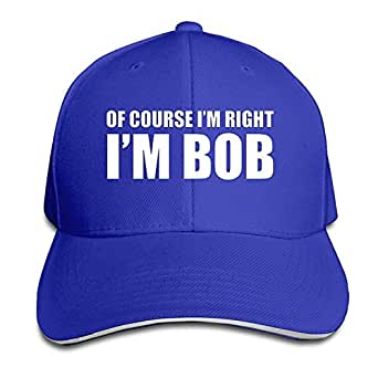 Of Course I'm Right I'm Bob Adjustable Sandwich Peaked Baseball Cap Hat