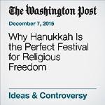 Why Hanukkah Is the Perfect Festival for Religious Freedom |  The Washington Post,Rabbi Lord Jonathan Sacks