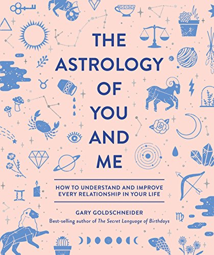 The Astrology of You and Me: How to Understand and Improve Every Relationship in Your Life ()