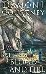 Baptism of Blood and Fire (Dragon Bond Book 1)