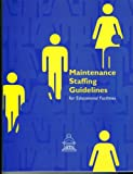Maintenance Staffing Guidelines, The Association of Higher Education Facilities Officers, 1890956236