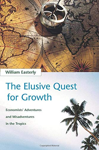 The Elusive Quest for Growth: Economists' Adventures and...