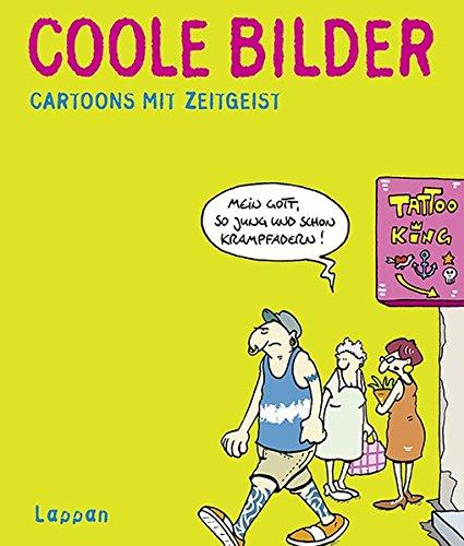 Coole Bilder: Cartoons mit Zeitgeist Taschenbuch – 7. Juni 2014 Wolfgang Kleinert Dieter Schwalm Lappan 3830333536