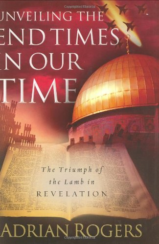 Unveiling the End Times in Our Time: The Triumph of the Lamb in Revelation