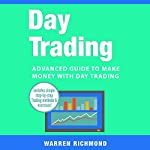 Day Trading: Advanced Guide to Make Money with Day Trading | Warren Richmond