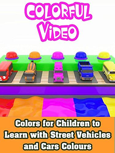 Colors for Children to Learn with Street Vehicles and Cars Colours -