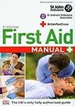 First Aid Manual: The Step by Step Gu...