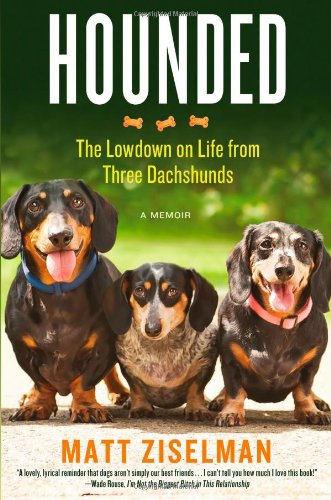 Download Hounded: The Lowdown on Life from Three Dachshunds pdf epub
