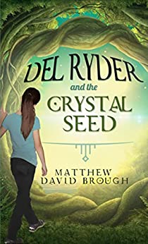 Del Ryder and the Crystal Seed by [Brough, Matthew David]
